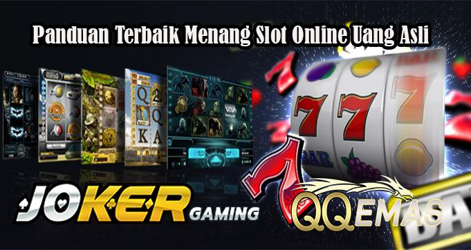 Panduan Terbaik Menang Slot Online Uang Asli